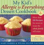 My Kid's Allergic to Everything Dessert Cookbook
