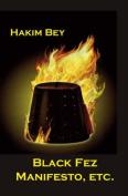 Black Fez Manifesto, &C.