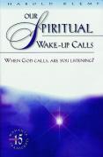 Our Spiritual Wake-Up Calls