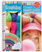 Scoubidou a Book of Lanyard and Lacing