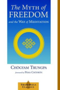 The Myth of Freedom and the Way of Meditation