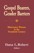 Gospel Bearers, Gender Barriers