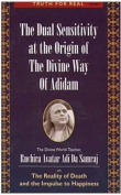 Dual Sensitivity at the Origin of the Divine Way of Adidam