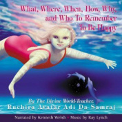 What, Where, When, How, Why and Who to Remember to be Happy