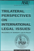 Trilateral Perspectives on International Legal Issues