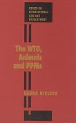 The WTO, Animal AndPPMS