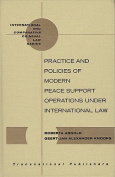Practice and Policies of Modern Peace Support Operations Under International Law