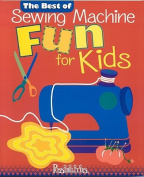 The Best of Sewing Machine Fun for Kids