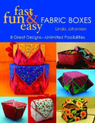 Fun, Fast and Easy Fabric Boxes