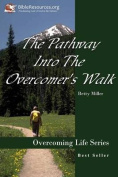 The Pathway Into the Overcomer's Walk