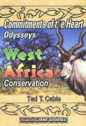 Commitments of the Heart Odysseys in West African Conservation