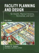 Facility Planning & Design for Health, Physical Activity, Recreation, & Sport