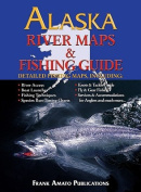 Alaska River Maps & Fishing Guide