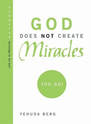 Kabbalah: Creating Miracles