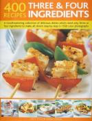 400 3 & 4 Ingredient Recipes