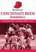 Echoes of Cincinnati Reds Baseball