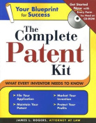 The Complete Patent Kit (Complete Patent Kit