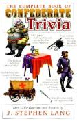 The Complete Book of Confederate Trivia
