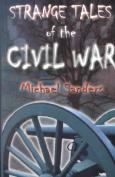 Strange Tales of the Civil War