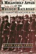 A Melancholy Affair at the Weldon Railroad