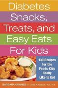 Diabetes Snacks, Treats, and Easy Eats for Kids