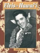 Elvis in Hawai'i