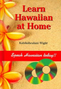 Learn Hawaiian at Home [With 2 CD's]