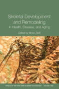 Skeletal Development and Remodeling in Health, Disease and Aging