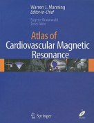 Atlas of Cardiovascular Magnetic Resonance Imaging