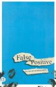 False Positive: Fiction