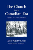 The Church in the Canadian Era