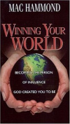 Winning Your World