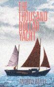 Thousand Dollar Yacht