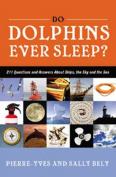 Do Dolphins Ever Sleep?