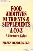 Food Additives, Nutrients, and Supplements a - Z