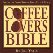 Coffee Lover's Bible