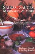 Salsas, Sauces, Marinades and More