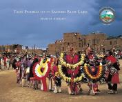 Taos Pueblo and Its Sacred Blue Lake