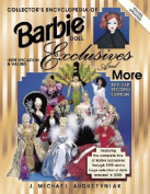 Collector's Encyclopedia of Barbie Doll Exclusives and More