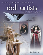 Contemporary American Doll Artists and Their Dolls