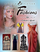 Antique & Vintage Fashions 1745 to 1979  : A Collector's Guide