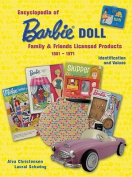 Encyclopedia of Barbie Doll Family Friends Licensed Products, 1961-1971