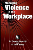 Managing Violence in the Workplace