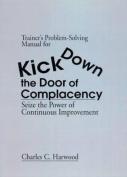Kick Down the Door of Complacency
