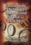 Encyclopedia Dictionary of International Finance and Banking