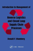 Introduction to Management of Reverse Logistics and Closed Loop Supply Chain Processes
