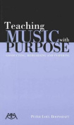 Teaching Music with Purpose