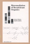 Bioremediation of Recalcitrant Organics