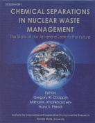 Chemical Separations in Nuclear Waste Management