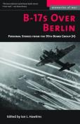 B-17's Over Berlin